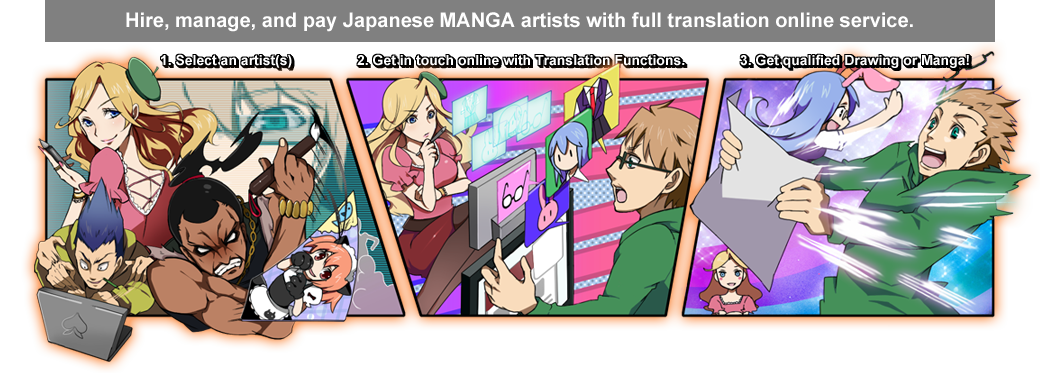 Hire, manage, and pay Japanese MANGA artists with full translation online service.